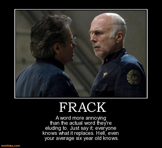 frack-word-more-annoying-than-the-actual-theyre-eluding-to-j-demotivational-posters-1377545599